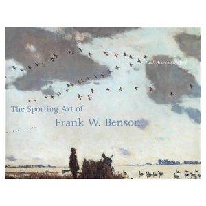 Sportin Art of Frank W. Benson